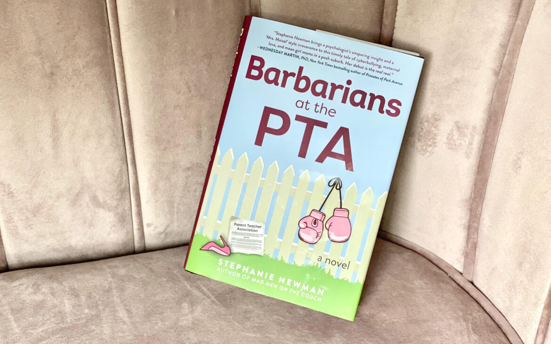 Barbarians at the PTA Stephanie Newman, book review Pamela Pekerman